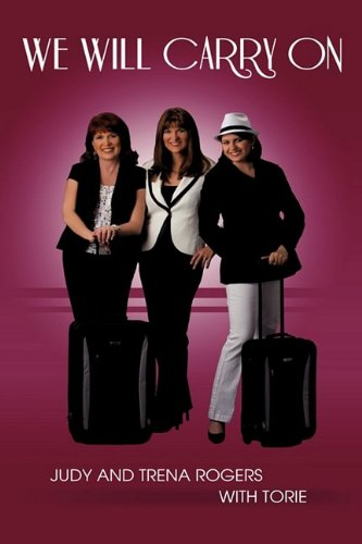 WE WILL CARRY ON: Judy & Trena Rogers