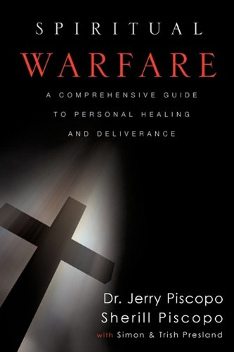 9781607916673: SPIRITUAL WARFARE: A COMPREHENSIVE GUIDE TO PERSONAL HEALING AND DELIVERANCE