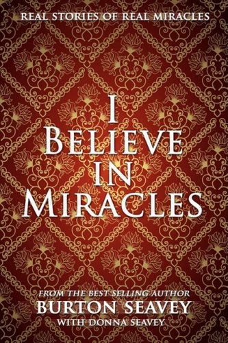 9781607916680: I BELIEVE IN MIRACLES