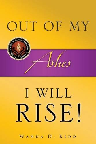 Out of My Ashes, I Will Rise: Wanda D. Kidd