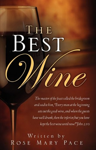 The Best Wine : The Master of: Rose Mary Pace