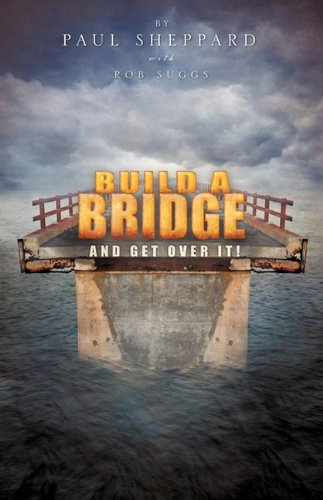 9781607917595: Build a Bridge and Get Over It!