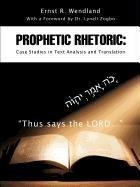 9781607917663: Prophetic Rhetoric: Case Studies in Text Analysis and Translation