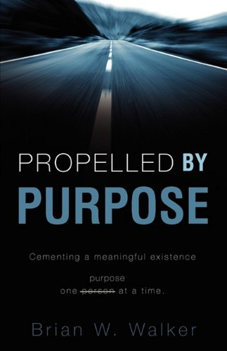 9781607917694: Propelled by Purpose