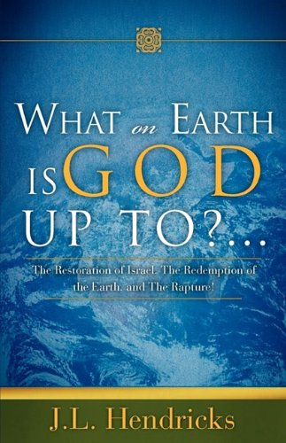 9781607918318: WHAT ON EARTH IS GOD UP TO?...
