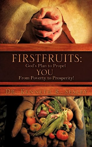9781607918707: Firstfruits: God's Plan to Propel You from Poverty to Prosperity!