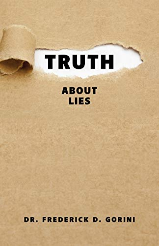 TRUTH ABOUT LIES: GORINI, PASTOR FREDERICK D.