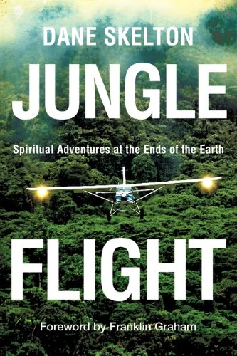 9781607919223: Jungle Flight: Spiritual Adventures at the Ends of the Earth