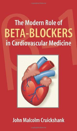 The Modern Role of Beta-Blockers in Cardiovascular: John Malcolm Cruickshank