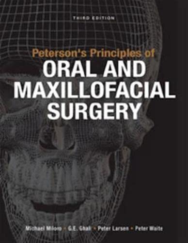 9781607951117: Peterson's Principles of Oral and Maxillofacial Surgery