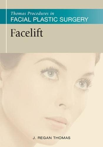9781607951544: Facelift (Thomas Procedures in Facial Plastic Surgery)