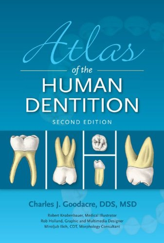 Atlas of the Human Dentition, 2nd Edition: Charles J. Goodacre