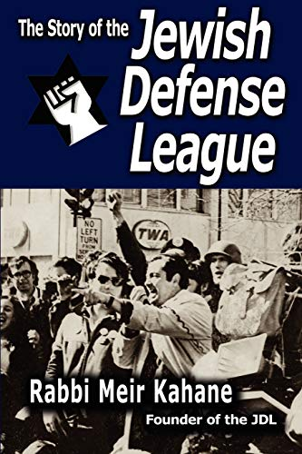 The Story of the Jewish Defense League by Rabbi Meir Kahane (1607960168) by Rabbi Meir Kahane; Meir Kahane