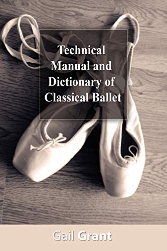 9781607960317: Technical Manual and Dictionary of Classical Ballet