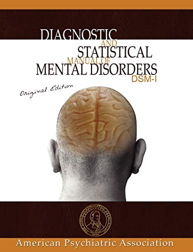 Diagnostic and Statistical Manual of Mental Disorders: Dsm-I Original Edition (Paperback): American...