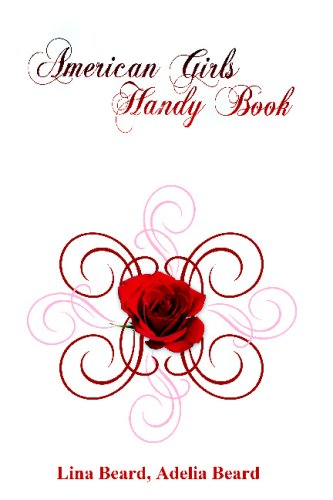 9781607960386: American Girls Handy Book: How to Amuse Yourself and Others