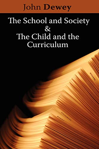 The School and Society and the Child: John Dewey