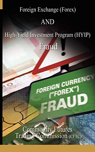 9781607960676: Foreign Exchange (Forex) and High-Yield Investment Program (Hyip), Fraud