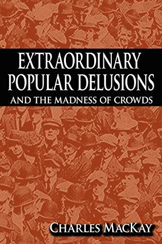 9781607960751: Extraordinary Popular Delusions and the Madness of Crowds