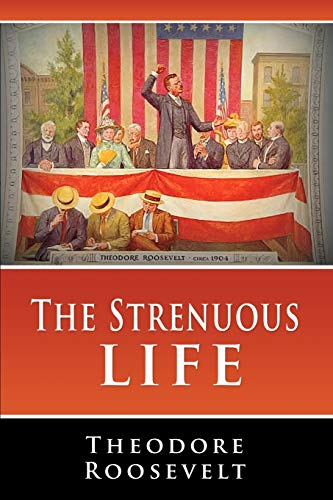 9781607961314: The Strenuous Life