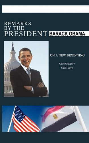 9781607961505: Remarks by the President on a New Beginning - Cairo University - June 4, 2009