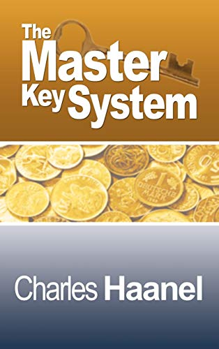 The Complete Master Key System Now Including 28 Chapters: Charles F. Haanel