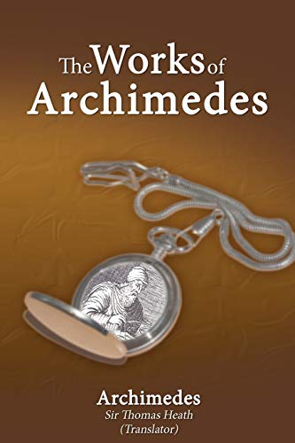 9781607961840: The Works of Archimedes