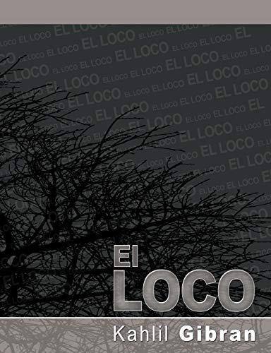 9781607961918: El Loco (Spanish Edition)