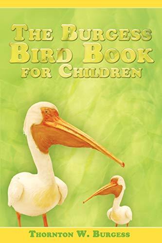 The Burgess Bird Book for Children: Burgess, Thornton W.
