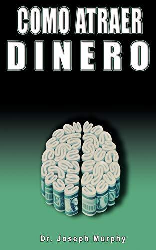 9781607962106: Como Atraer Dinero Por Dr.Joseph Murphy Autor de El Poder de La Mente Subconsciente (Spanish Edition)
