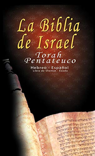 9781607962328: La Biblia de Israel: Torah Pentateuco: Hebreo - Español : Libro de Shemot - Éxodo