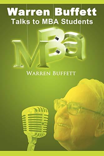 Warren Buffett Talks to MBA Students: Buffett, Warren