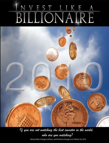 9781607962595: Invest like a Billionaire: If you are not watching the best investor in the world, who are you watching? (2010)