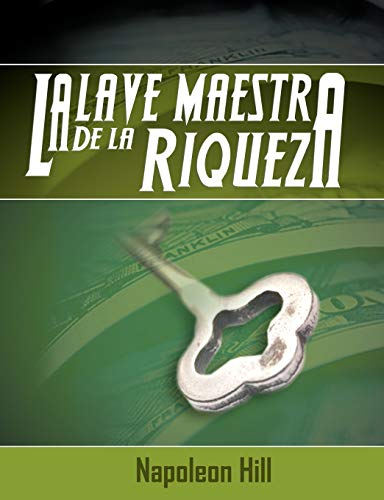 9781607962625: La Llave Maestra de La Riqueza (Spanish Edition)