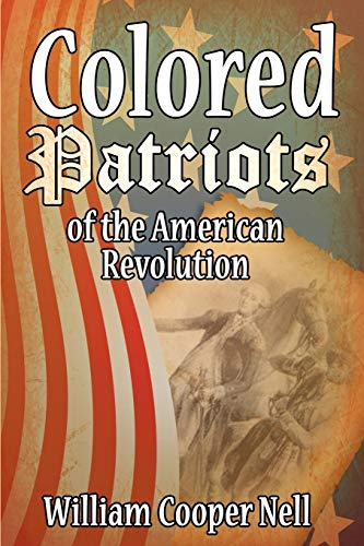 9781607962724: The Colored Patriots of the American Revolution