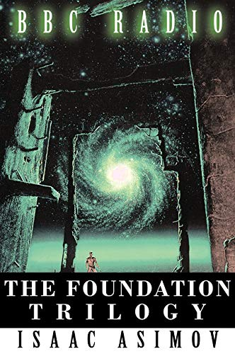 9781607962731: The Foundation Trilogy (Adapted by BBC Radio)