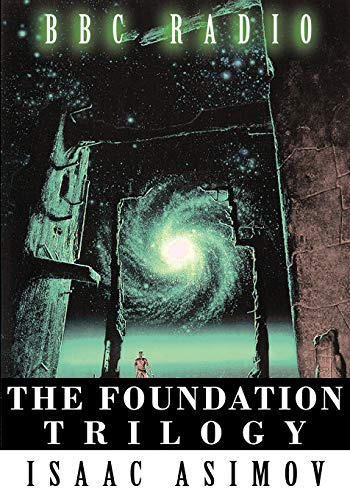 9781607962748: The Foundation Trilogy (Adapted by BBC Radio) This Book Is a Transcription of the Radio Broadcast