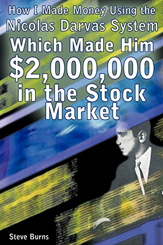 9781607962953: How I Made Money Using the Nicolas Darvas System, Which Made Him $2,000,000 in the Stock Market