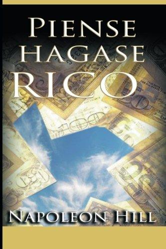 Piense y hagase rico (Spanish Edition): Hill, Napoleon