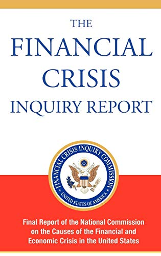 9781607963486: The Financial Crisis Inquiry Report, Authorized Edition: Final Report of the National Commission on the Causes of the Financial and Economic Crisis in the United States