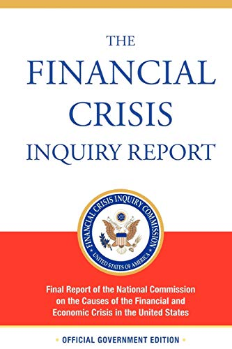 9781607963523: The Financial Crisis Inquiry Report: The Final Report of the National Commission on the Causes of the Financial and Economic Crisis in the United States