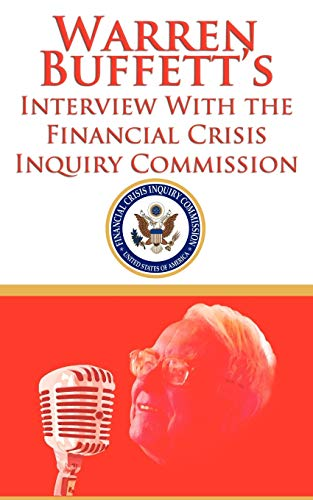 9781607963561: Warren Buffett's Interview With the Financial Crisis Inquiry Commission (FCIC)