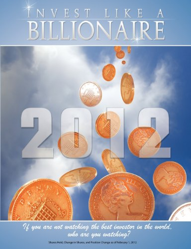 9781607964124: Invest like a Billionaire: If you are not watching the best investor in the world, who are you watching? (2012)