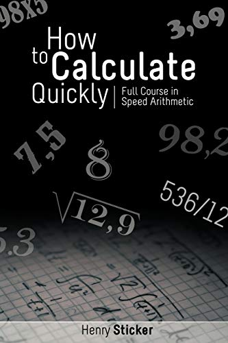 9781607964209: How to Calculate Quickly: Full Course in Speed Arithmetic