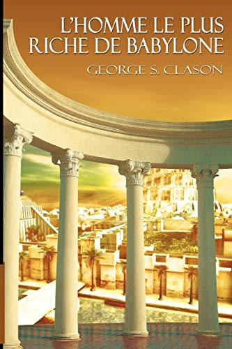 9781607964254: L'Homme Le Plus Riche de Babylone (French Edition)