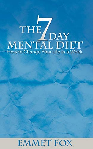 9781607964308: The Seven Day Mental Diet: How to Change Your Life in a Week