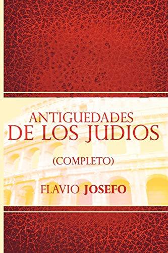 9781607964384: Antiguedades de Los Judios (Completo) / Jewish Antiques (Spanish Edition)