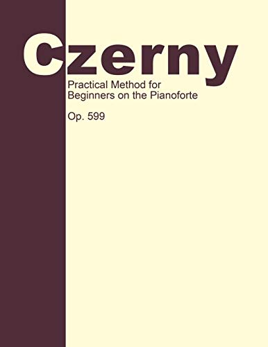 9781607964414: Practical Method for Beginners, Op. 599: Piano Technique
