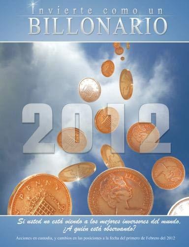9781607964513: Invierte como un Billonario :Si usted no está viendo a los mejores inversionista (Spanish Edition)