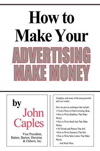 How to Make Your Advertising Make Money: John Caples